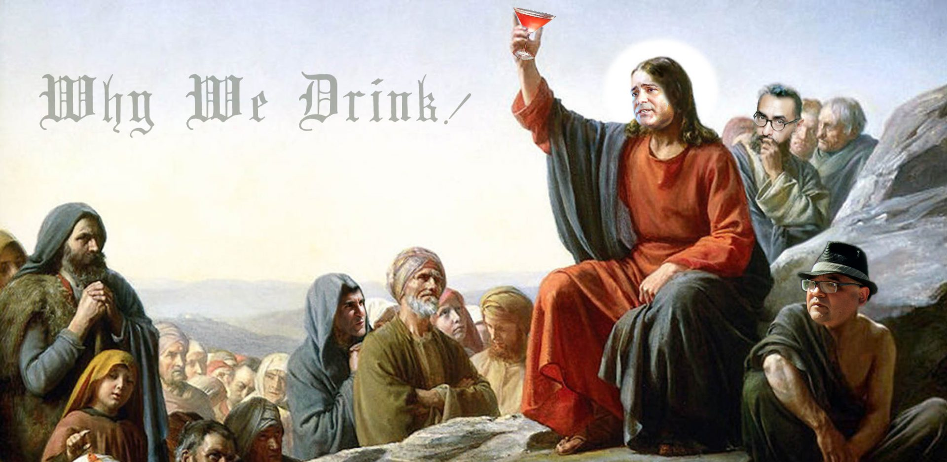 Why We Drink!